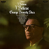 I Believe by George Beverly Shea