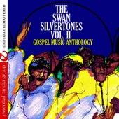 Gospel Music Anthology: The Swan Silvertones Vol. II (Digitally Remastered) by The Swan Silvertones