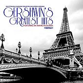 Gershwin's Greatest Hits Featuring An American In Paris (Digitally Remastered) von Various Artists