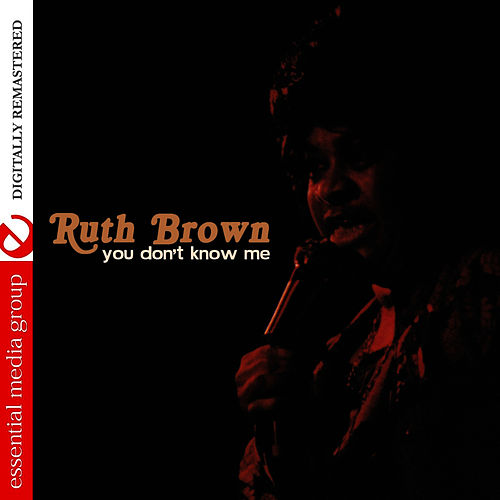 You Don't Know Me (Digitally Remastered) by Ruth Brown