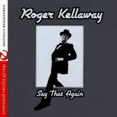 Say That Again (Digitally Remastered) by Roger Kellaway