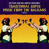 Traditional Gypsy Music From The Balkans (Digitally Remastered) de Zoltan & His Gypsy Ensemble