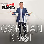The Gordian Knot by Gordon Goodwin's Big Phat Band