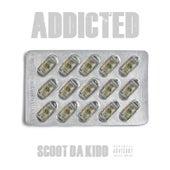 Addicted by Scoot Da Kidd