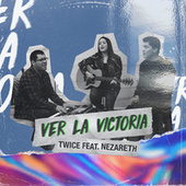 Ver la Victoria (feat. Nezareth) de Twice