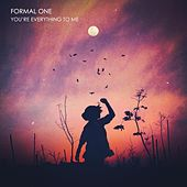 You're Everything to Me von Formal One