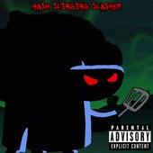 Hash Slinging Slasher de Kidx
