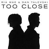 Too Close by Ria Mae