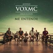 Me Entende (Acústico) by Voxmc, Ivo Brito, Zack