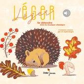Léger Léger : Se détendre avec la musique classique von Elsa Lepoivre