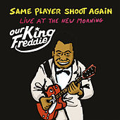 Our King Freddie (Live at the New Morning) de Same Player Shoot Again