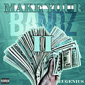 Make Your Bandz II de Eugenius