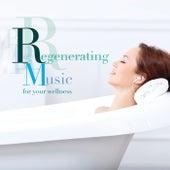 Regenerating Music for Your Welness de Various Artists