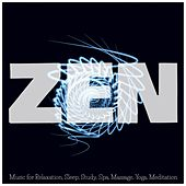 Zen: Music for Relaxation, Sleep, Study, Spa, Massage, Yoga, Meditation by Various Artists