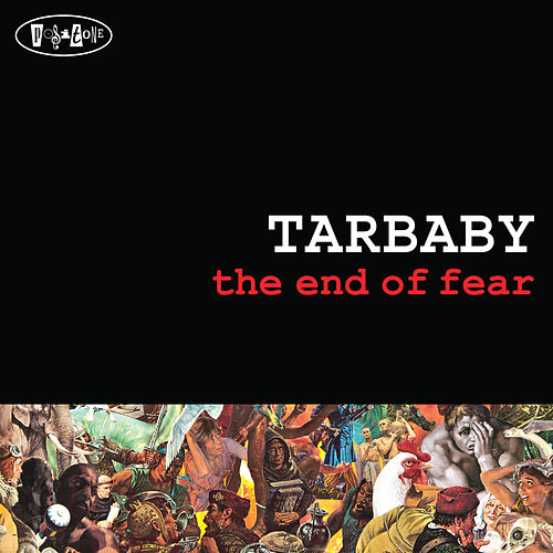 The End Of Fear by Tarbaby