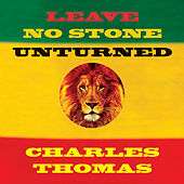 Leave No Stone Unturned by Charles Thomas