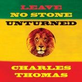 Leave No Stone Unturned de Charles Thomas
