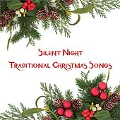 Silent Night: Traditional Christmas Songs by Various Artists