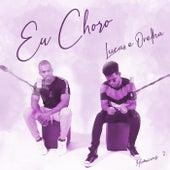 Eu Choro (Marcas 2) by Lucas e Orelha