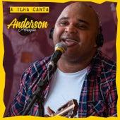 A Ilha Canta (Ao Vivo) by Anderson Atração