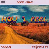 How I Feel by Jefe Gold