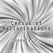 Songularity de Census of Hallucinations