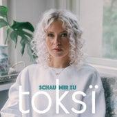Schau mir zu von Toksi