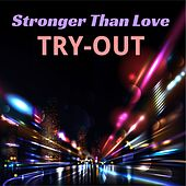 Stronger Than Love von Try-Out