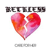 Care for Her by Reckless