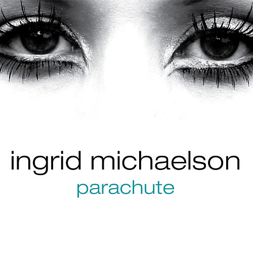 Parachute - Single by Ingrid Michaelson