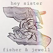 Hey Sister by Fisher