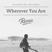 Wherever You Are (Remix) de Sir Rafael