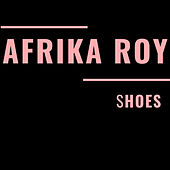 Shoes by Afrika Roy