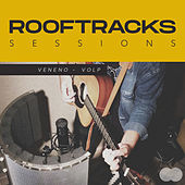 Rooftracks Sessions: Veneno de Rooftracks