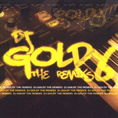 Dj Goldy The Remixs by Various Artists