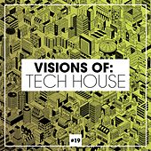 Visions of: Tech House, Vol. 19 by Various Artists