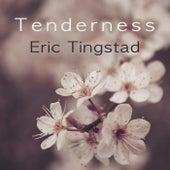 Tenderness de Eric Tingstad