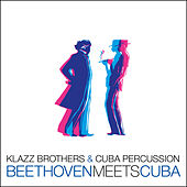 Beethoven Meets Cuba by Klazzbrothers