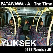 All the Time (Yuksek 1984 Edit) de Patawawa