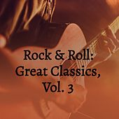 Rock & Roll: Great Classics, Vol. 3 by The Gentrys, Georgie Fame, Annette, Bobbby Rydell, Barry Mann, The Angels, The Browns, The Demensions, Diane Renay, Dick