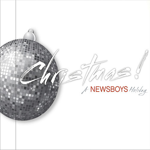 CHRISTMAS!  A Newsboys Holiday by Various Artists