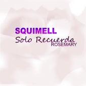 Solo Recuerda by Rosemary