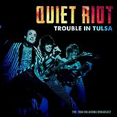 Trouble In Tulsa de Quiet Riot