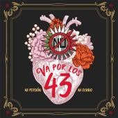 Va por los 43! (Ni Perdón Ni Olvido) de Tijuana No!