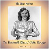 The Blacksmith Blues / Oakie Boogie (Remastered 2019) von Ella Mae Morse