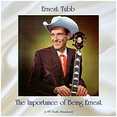 The Importance of Being Ernest (All Tracks Remastered) von Ernest Tubb