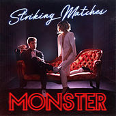 Monster by Striking Matches