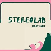 Baby Lulu by Stereolab
