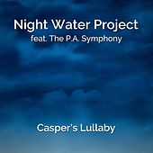 Casper's Lullaby (feat. The P.A. Symphony) von Night Water Project