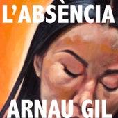 L'absència de Arnau Gil